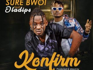 Download Music: Sure Bwoi ft Oladips - Konfirm