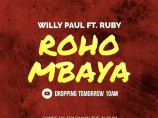 Willy Paul Ft. Ruby – Roho Mbaya