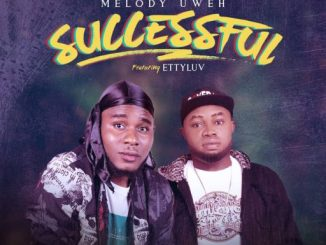 Download Music: Melody Uweh – Successful ft EttyLuv