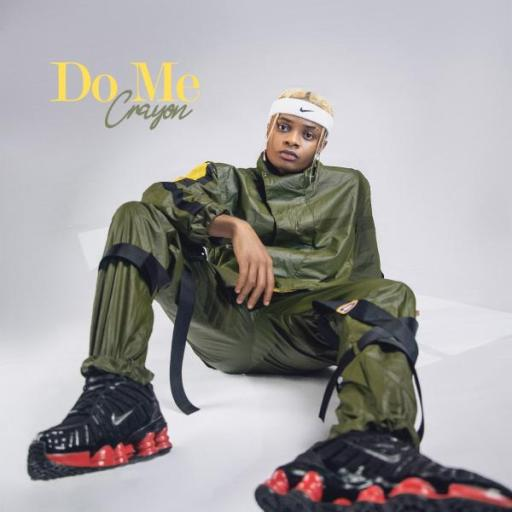 Music: Crayon – Do Me