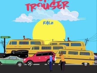 Music: Falz – One Trouser