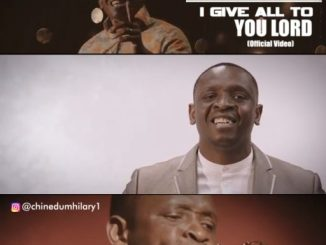 Video: Chinedum - I Give All To You Lord