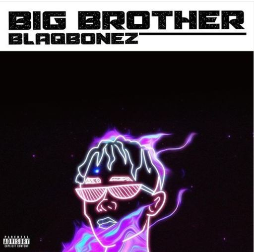 Music: Blaqbonez - Big Brother