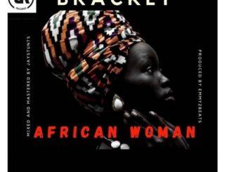 Music: Bracket – African Woman