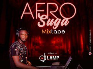 Dj Mix: Dj Lamp - Afro Suga Mixtape