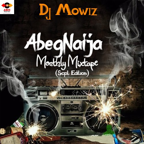 Dj Mix: Dj Mowiz - AbegNaija Monthly (Amapiano Mix)