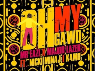 Music: Mr Eazi X Major Lazer ft. Nicki Minaj & K4mo – Oh My Gawd
