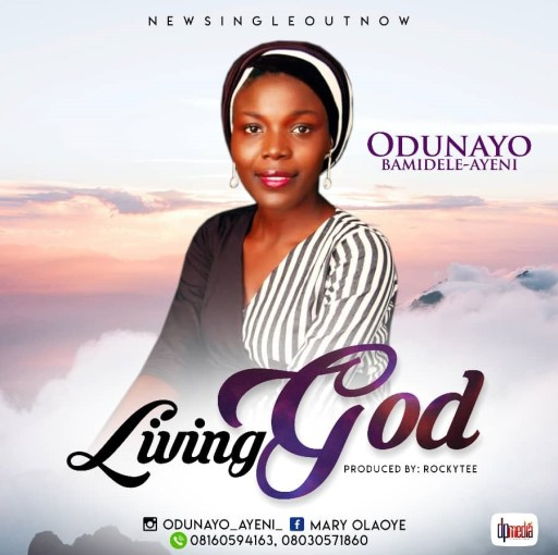 Gospel Music: Odunayo Bamidele-Ayeni - Living God