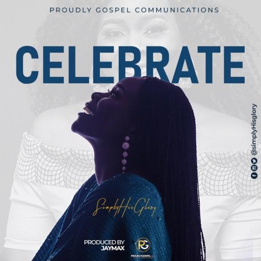 Gospel Music: SimplHisGlory - 'Celebrate'