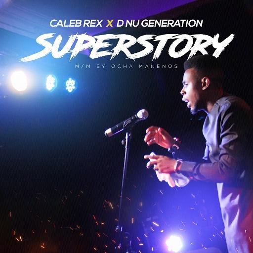 Gospel Music: Caleb Rex - Super Story