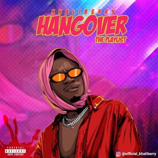Music: Khaliberry - Hangover (The Playlist)