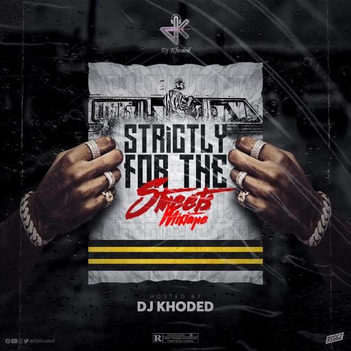 Dj Mix: QUALITY DJ KHODED STRICTLY FOR THE STREET