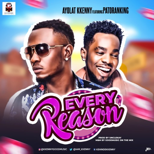Ayolat Kkenny Ft Patoranking - Every Reason