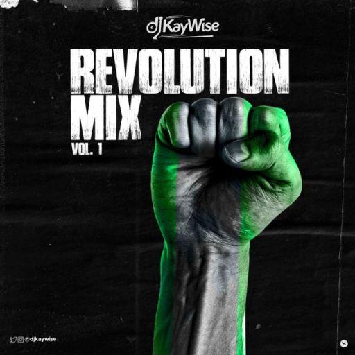 Download Dj Mix: DJ Kaywise – Revolution Mix Vol. 1 (Mix)