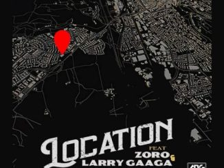 Music: Dj J Masta ft. Zoro & Larry Gaaga – Location