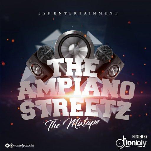 D Mix: Dj Tonioly - The Amapiano Streetz (The Mixtape)