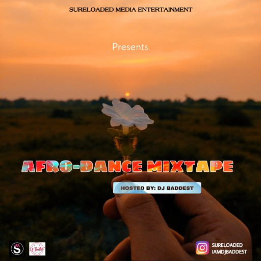 DJ Mix: SureLoaded Ft. DJ Baddest – Afro Dance Mixtape