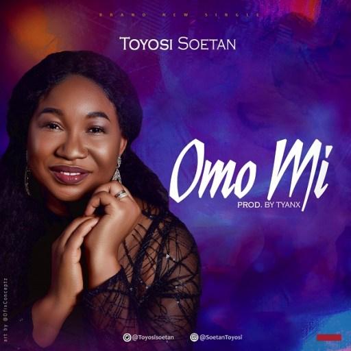 Gospel Music:  Toyosi Soetan - Omo Mi