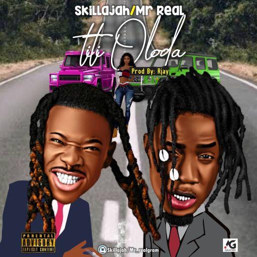 Music: Mr ReaL X Skillajah - Titi Oloda