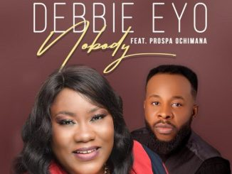 Download Gospel Music: Debbie Eyo Ft. Prospa Ochimana - Nobody