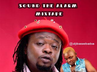 Dj Mix: DJ Basebaba - Sound The Alarm Mixtape