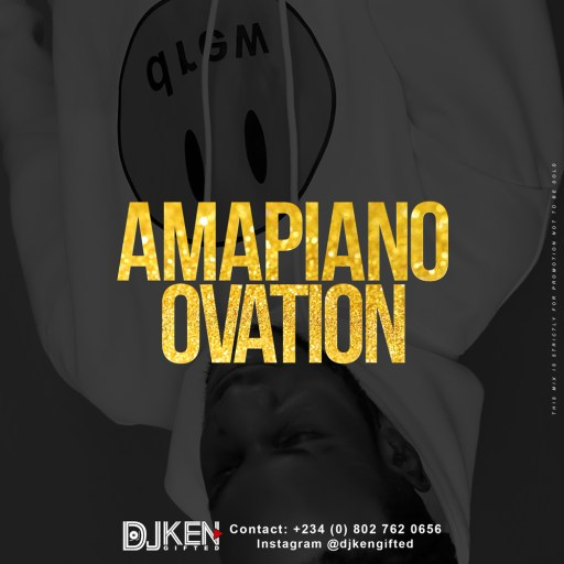 Dj Mix: DJ Ken Gifted - Amapiano Ovation