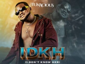 Tunacious - IDKH [I Don't Know Her]