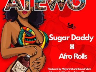 Sugar Daddy - Atewo ft. Afrorolls