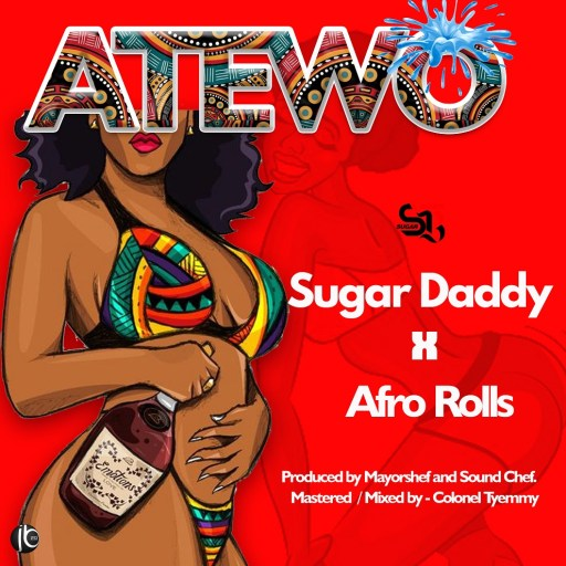 Sugar Daddy - Atewo ft. Afrorolls