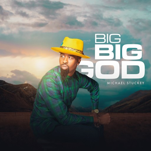 Gospel Music: Michael Stuckey - Big Big God