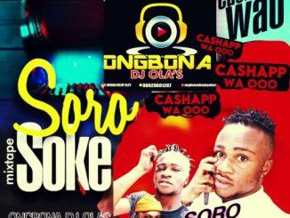 Dj Olas - Soro Soke Vs Cash App Wao (Mixtape) Vol.1