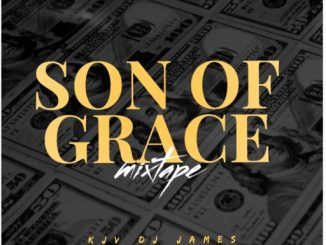 "Dj Mix: Kjv Dj James – ""Son Of Grace Mixtape"""