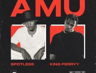 Spotless ft. King Perryy – Amu