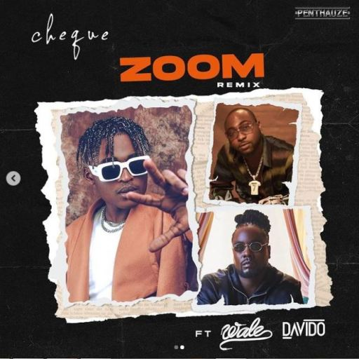 Cheque Ft. Davido, Wale – Zoom (Remix)