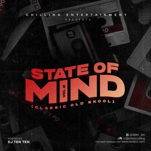 Dj Ten Ten - STATE OF MIND MIX Vol 2 (OLD SCHOOL)