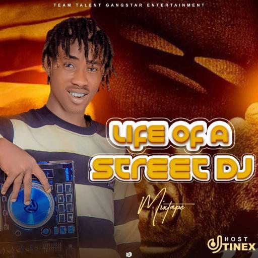DJ Tinex - Life Of Street Dj Mixtape