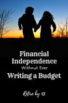 Financial Independence without ever writing a budget