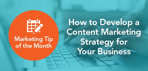 Marketing-Tip-of-the-Month--Developing-a-content-marketing-strategy