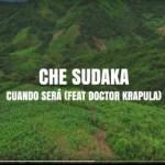 Che Sudaka ft. Doctor Krápula – Cuándo será