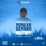 MIXTAPE: DJ Instinct - Popular Demand Mix