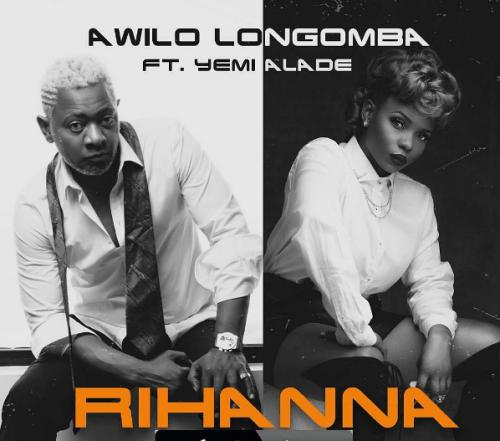 Awilo Longomba Ft. Yemi Alade – Rihanna