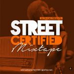 MIXTAPE: Dj Falcao – Street Certified Mix (Volume 2)
