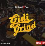 CI_Dough ft. Polo – Gidi Grind