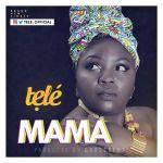 Tele – Mama (Prod Grossbeatz)