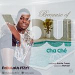 """Fabulous Pizzy – """"Because of You (ChaChe)"""""""