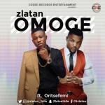 "Zlatan – ""Omoge"" ft. Oristefemi"