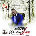 "Gkriss – ""We All Need Love"" (Prod. Ben Jossy)"