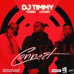 """DJ Timmy ft Yung6ix & LK Kuddy – """"Connect"""""""