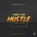 Jube Ft. Ink Edwards – Hustle (+Lyrics Video)
