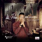 Lil Pass – I Pray (Real Life Gospel)